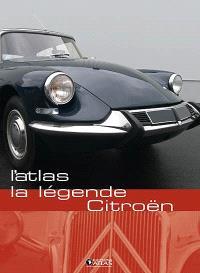 La légende Citroën : l'atlas