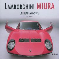 Lamborghini Miura : un beau monstre