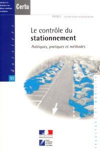 Le contrôle du stationnement : politiques, pratiques et méthodes