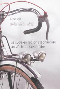 Le cycle en région stéphanoise : un siècle de savoir-faire