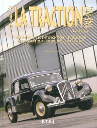 Le guide de la traction 11 et 15-Six : 1945-1957 : historique, identification, évolution, restauration, conduite, entretien