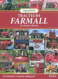 Légendaires tracteurs Farmall : une histoire illustrée