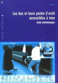 Les bus et leurs points d'arrêt accessibles à tous : guide méthodologique