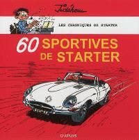 Les chroniques de Starter. Volume 2, 60 sportives de Starter