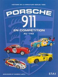 Porsche 911 en compétition au 1:43 : histoire de la miniature depuis 1965
