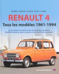 Renault 4, tous les modèles 1961-1994 : du prototype à la série, toutes les évolutions en détail : modèles spéciaux, sports et quatre roues motrices, accessoires