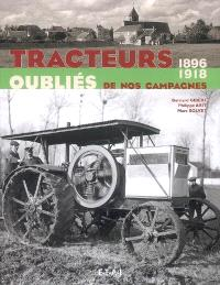 Tracteurs oubliés de nos campagnes. Volume 1, 1896-1918