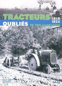 Tracteurs oubliés de nos campagnes. Volume 2, 1919-1924