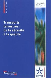 Transports terrestres : de la sécurité à la qualité : livre blanc pour la recherche 2010-2015