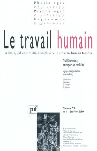 Travail humain (Le). n° 1 (2010), Vieillissement, transport et mobilité = Aging, transportation and mobility