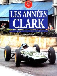 50 ans de formule 1. Volume 2, Les années Clark : 1956-1965