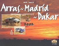 Arras-Madrid-Dakar 2002 : le livre officiel