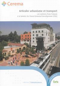 Articuler urbanisme et transport : les contrats d'axe français à la lumière du Transit-Oriented development (TOD)