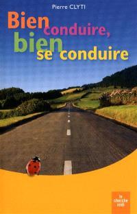 Bien conduire, bien se conduire : le code de la bonne conduite
