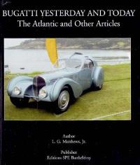 Bugatti yersterday and today : the Atlantic and other articles