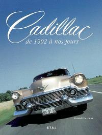 Cadillac : de 1902 à nos jours
