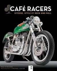 Café racers : vitesse, style et rock and roll
