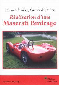 Carnet de rêve, carnet d'atelier : réalisation d'une Maserati Birdcage