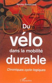 Chroniques cyclo-logiques, Du vélo dans la mobilité durable
