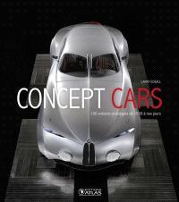 Concept cars : 100 voitures prototypes de 1930 à nos jours