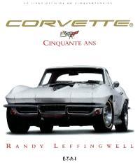 Corvette cinquante ans : le livre officiel du cinquantenaire