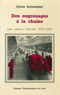 Des engrenages à la chaîne, les usines Citroën : 1915-1935