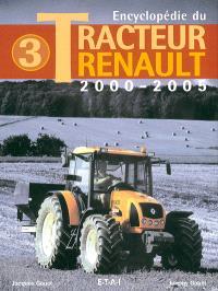 Encyclopédie du tracteur Renault. Volume 3, 2000-2005