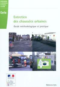 Entretien des chaussées urbaines : guide méthodologique et méthode
