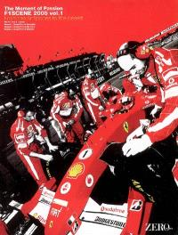 F1 Scene 2005 : The Moment of Passion. Volume 1, From the Antipodes to the Desert
