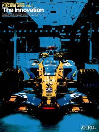 F1 Scene 2006 : The Moment of Passion. Volume 1, The Innovation : Mild Seven Renault F1, Team McLaren Mercedes, Scuderia Ferrari Malboro...