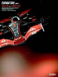 F1 Scene 2007 : The Moment of Passion. Volume 1, Birth + reBirth