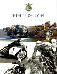 FIM 1904-2004 : 100 ans de motocyclisme