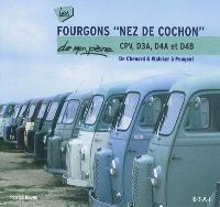 Fourgons nez de cochon de mon père, CPV, D3A, D4A et D4B de Chenard & Walcker à Peugeot