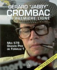 Gérard Jabby Crombac en première ligne : mes 578 Grands Prix de Formule 1