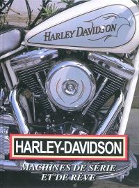 Harley-Davidson : machines de série et de rêve