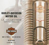 Harley-Davidson motor Co. : la collection officielle