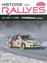 Histoire des rallyes. Volume 3, De 1987 à 1996