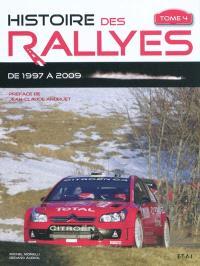 Histoire des rallyes. Volume 4, De 1997 à 2009