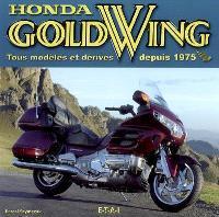 Honda Gold Wing : tous modèles et dérivés depuis 1975
