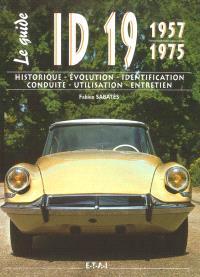 ID 19 1957-1975 : historique, évolution, identification, conduite, utilisation, entretien