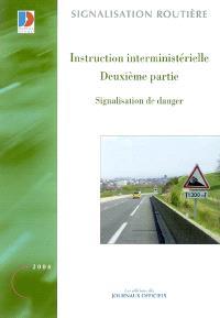 Instruction interministérielle : deuxième partie : signalisation de danger