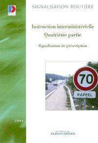 Instruction interministérielle : quatrième partie : signalisation de prescription