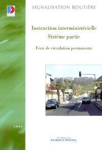 Instruction interministérielle : sixième partie : feux de circulation permanents