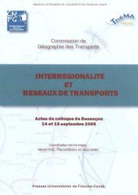 Interrégionalité et réseaux de transports : actes du colloque de Besançon, 14 et 15 septembre 2005