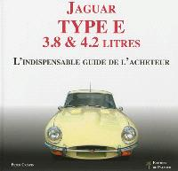 Jaguar type E 3.8 & 4.2 litres : l'indispensable guide de l'acheteur