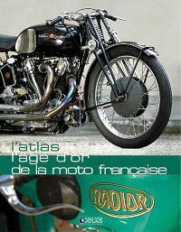 L'âge d'or de la moto française : l'atlas
