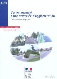 L'aménagement d'une traversée d'agglomération : une démarche de projet