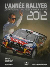 L'année rallyes 2012 : championnat du monde des rallyes