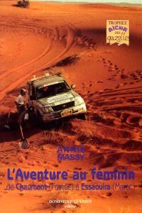 L'aventure au féminin : de Chaumont (France) à Essaouira (Maroc) : 2001, essai, reportage