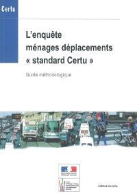L'enquête ménages déplacements, méthode standard : note méthologique et annexes